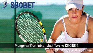 Mengenai Permainan Judi Tennis SBOBET