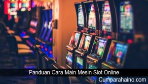 Panduan Cara Main Mesin Slot Online