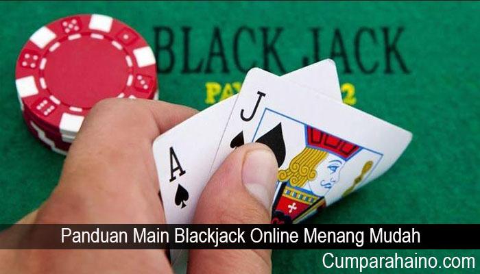 Panduan Main Blackjack Online Menang Mudah