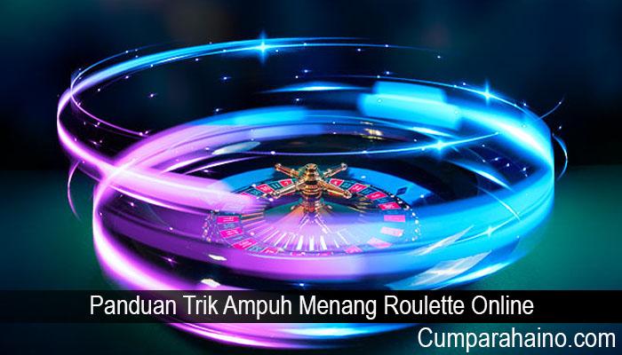 Panduan Trik Ampuh Menang Roulette Online