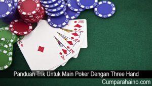Panduan Trik Untuk Main Poker Dengan Three Hand