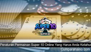 Peraturan Permainan Super 10 Online Yang Harus Anda Ketahui