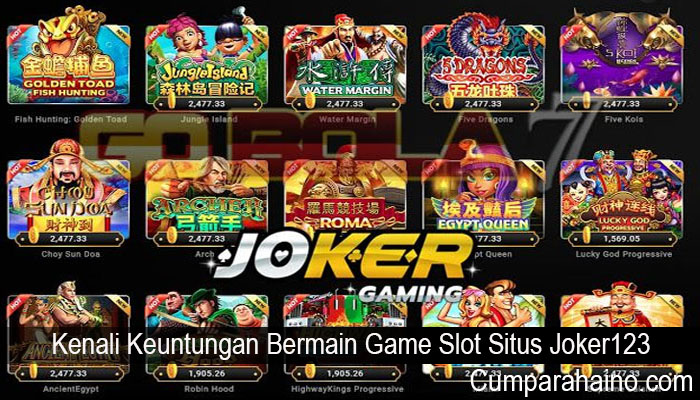 Kenali Keuntungan Bermain Game Slot Situs Joker123