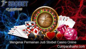 Mengenai Permainan Judi Sbobet Casino Online