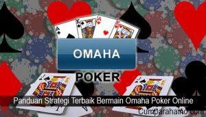 Panduan Strategi Terbaik Bermain Omaha Poker Online