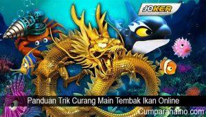 Panduan Trik Curang Main Tembak Ikan Online
