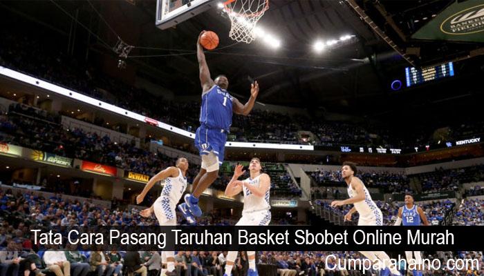 Tata Cara Pasang Taruhan Basket Sbobet Online Murah