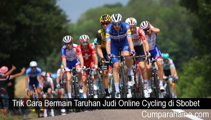 Trik Cara Bermain Taruhan Judi Online Cycling di Sbobet